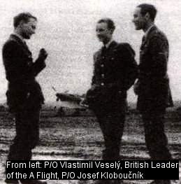 From left: P/O Vlastimil Vesely, British Leader of the A Flight, P/O Josef Kloboucnik